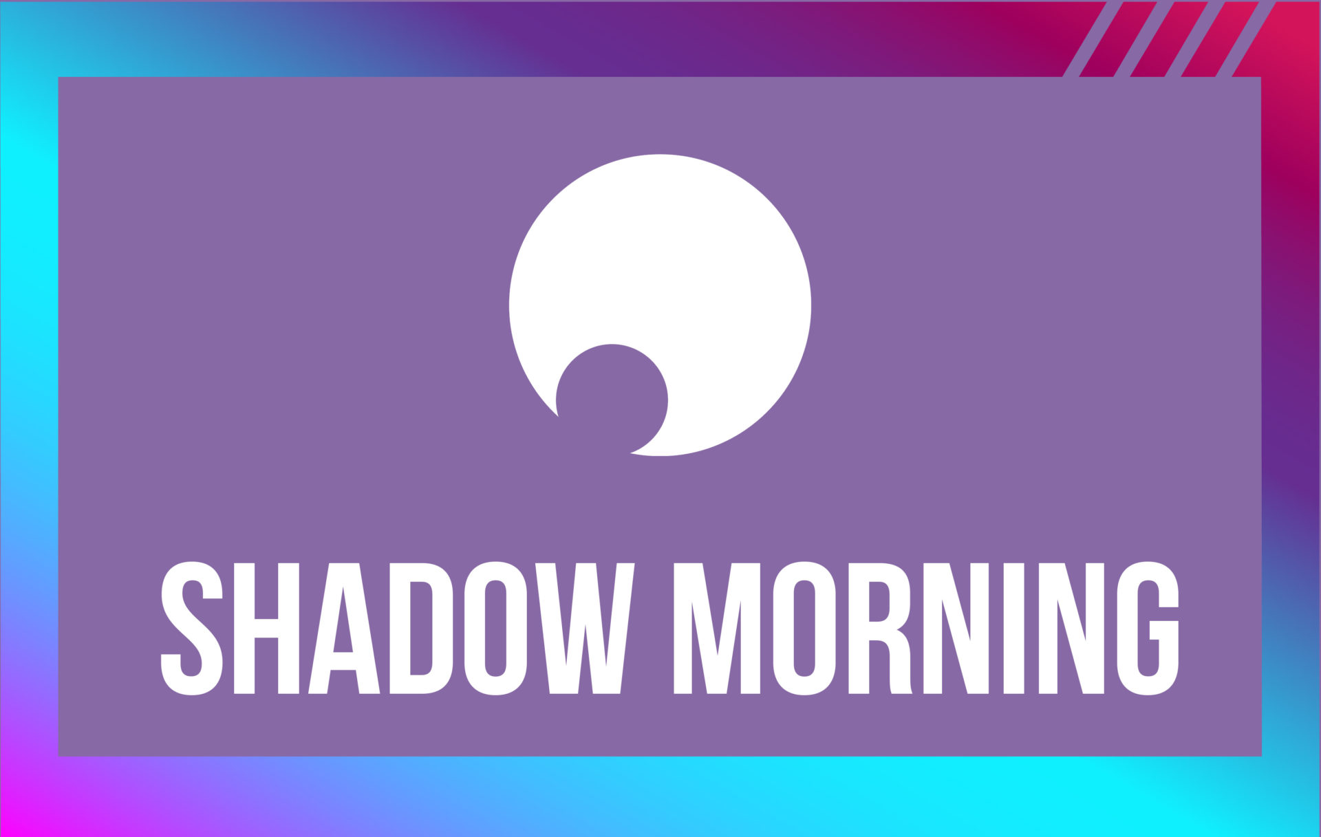 MIni-Shadow-Morning